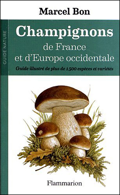 Champignons de France et d'Europe occidentale - Marcel Bon