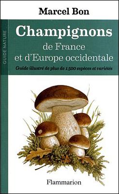 Champignons de France et d'Europe occidentale - Marcel Bon